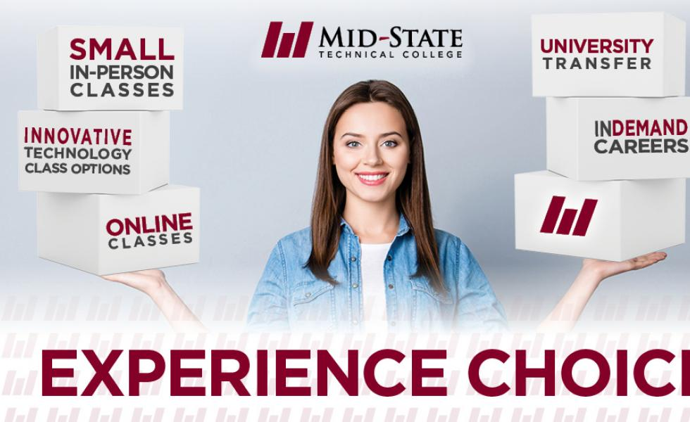 Below Mid-State's logo, a young woman balances six blocks in her hands with the following displayed on the boxes: Small in-person classes, innovative technology class options, online classes, university transfer, in-demand careers and the Mid-State pillars logo. Additional text below reads, Experience Choice mstc.edu/choice.