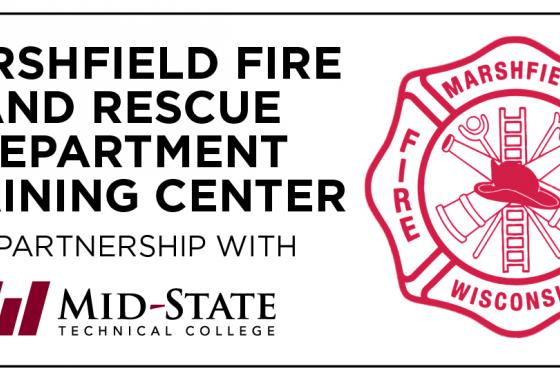 "Text reading, ""Marshfield Fire and Rescue Department Training Center in Partnership with"" followed by the Mid-State Technical College logo. To the right and larger is the Marshfield Fire and Rescue Department logo."